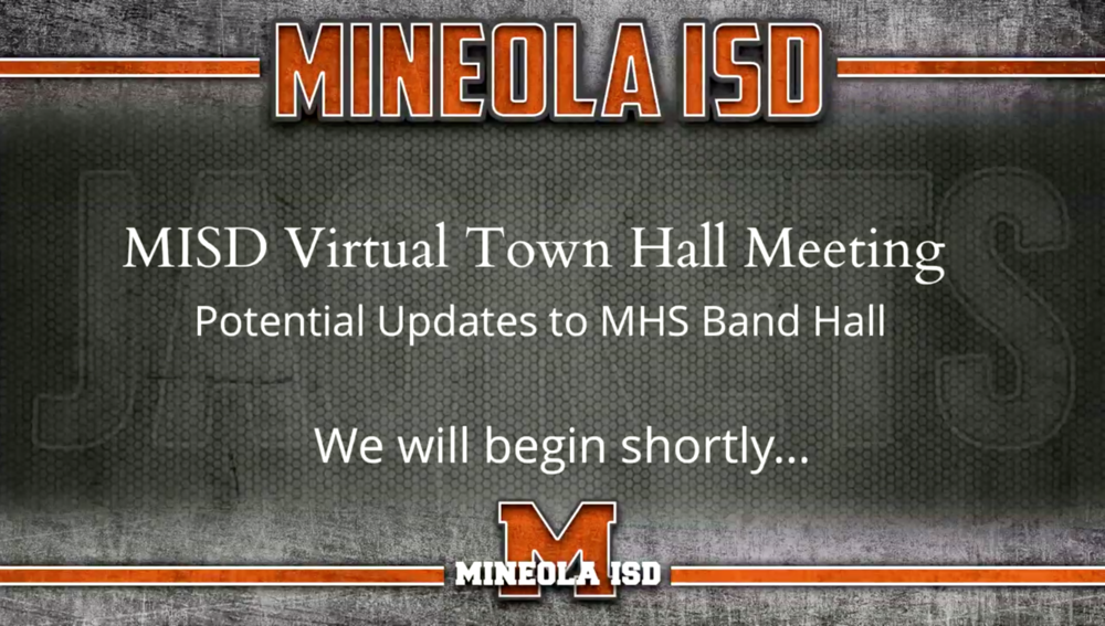 Mineola ISD Virtual Town Hall Meeting