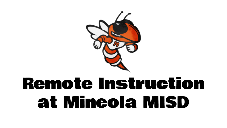 Remote Instruction at Mineola Independent School District